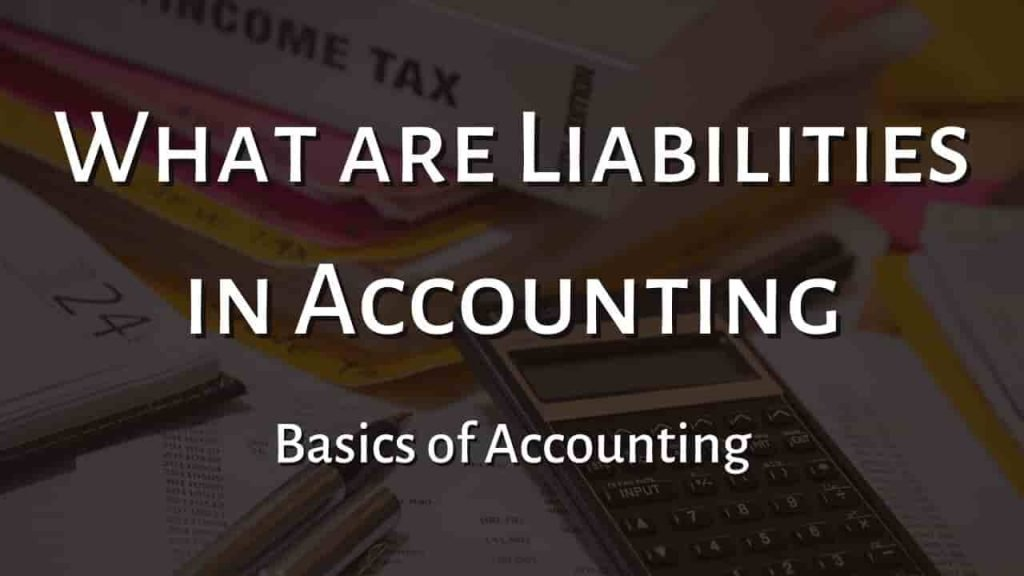 What are Liabilities in Accounting