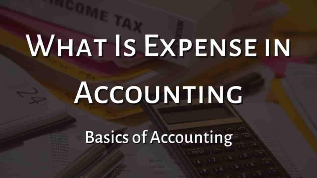 What is Expense in Accounting