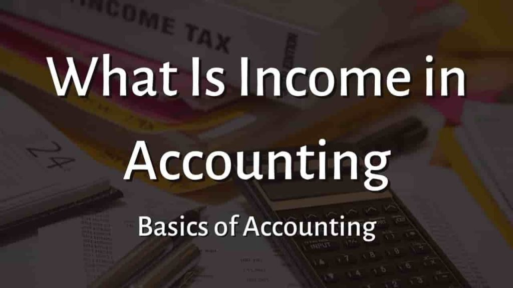 What is Income in Accounting