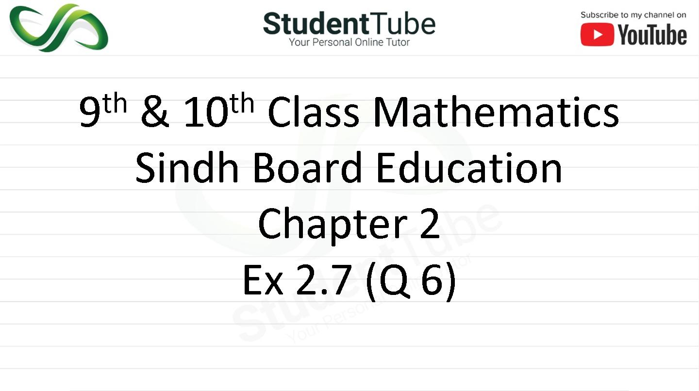 Chapter 2 - Exercise 2.7 Q 6 (9 & 10 Mathematics - Sindh Board) by Student Tube
