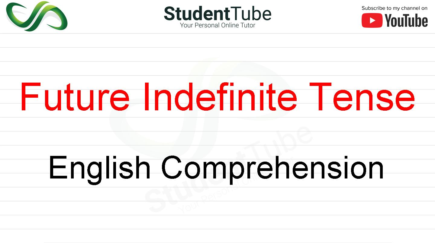 Future Indefinite Tense - English Comprehension by Student Tube