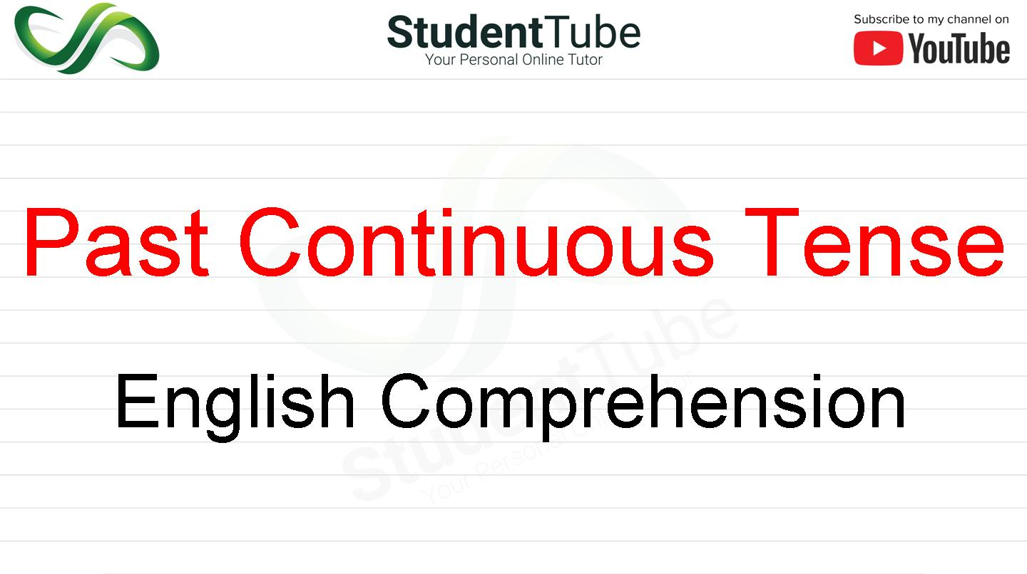 Past Continuous Tense - English Comprehension by Student Tube