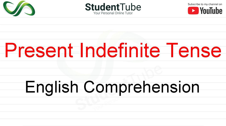 Present Indefinite Tense - English Comprehension - Student ...