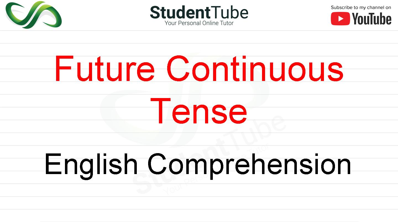 Future Continuous Tense - English Comprehension