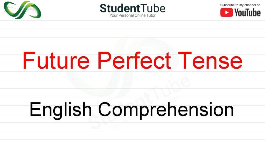 Future Perfect Tense - English Comprehension