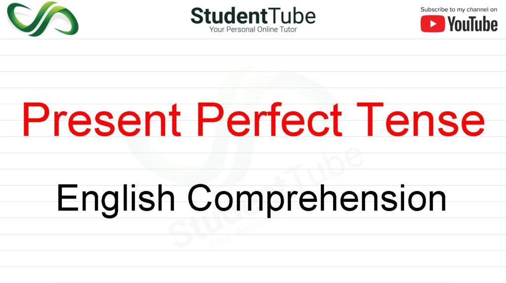 Present Perfect Tense - English Comprehension