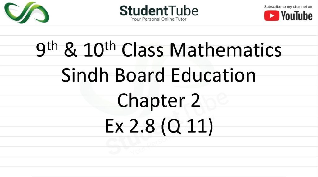 Chapter 2 - Exercise 2.8 Q 11 (9 & 10 Mathematics - Sindh Board) by Student Tube