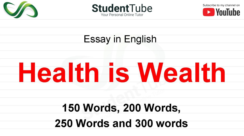 Health Is Wealth Essay 150 200 250 300 350 Words