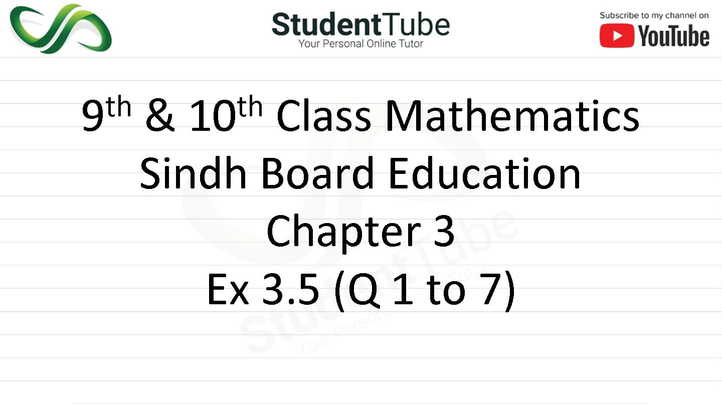 Chapter 3 - Exercise 3.5 Q 1 to 7 (9 & 10 Mathematics - Sindh Board) by Student Tube