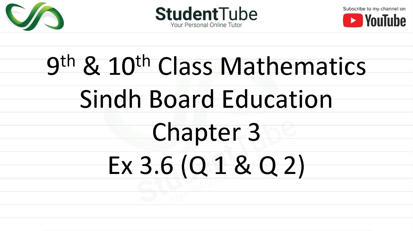 Chapter 3 - Exercise 3.6 Q 1 & 2 (9 & 10 Mathematics - Sindh Board) by Student Tube
