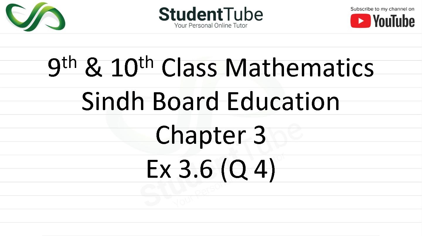 Chapter 3 - Exercise 3.6 Q 4 (9 & 10 Mathematics - Sindh Board) by Student Tube