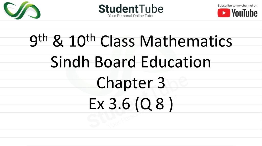 Chapter 3 - Exercise 3.6 Q 8 (9 & 10 Mathematics - Sindh Board) by Student Tube