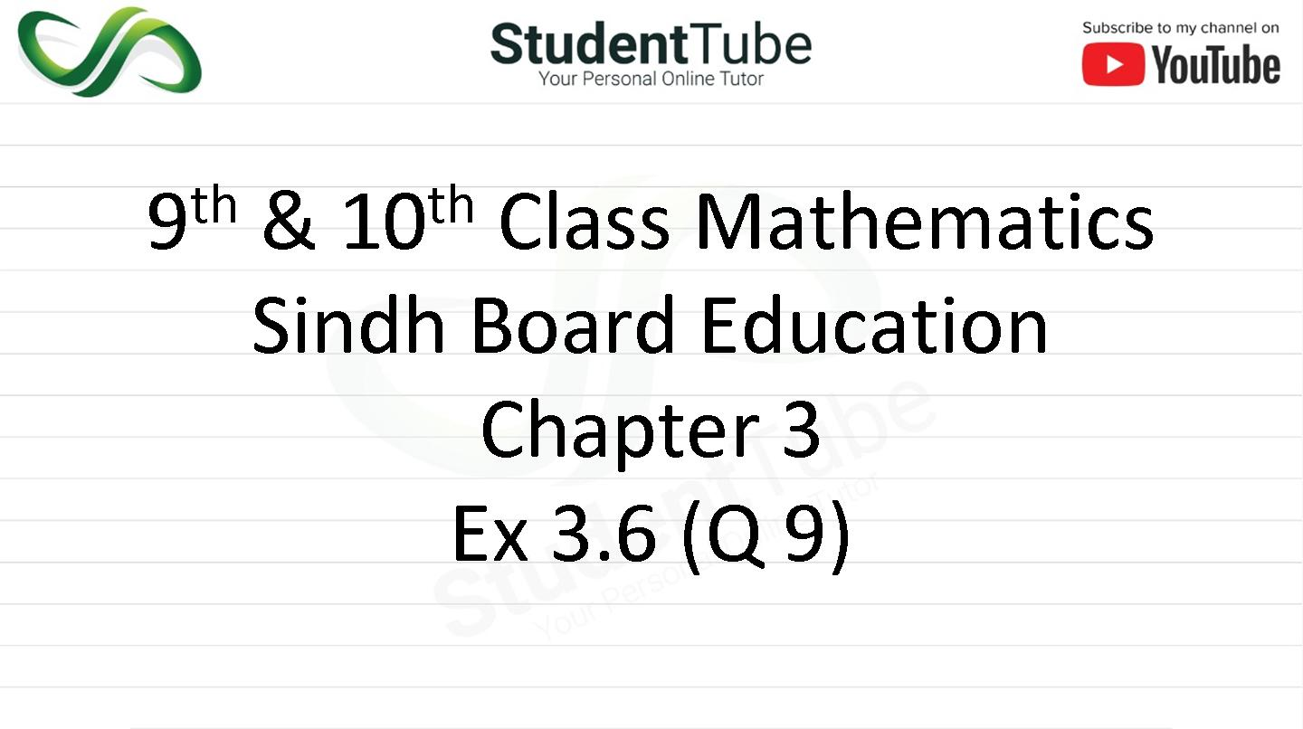 Chapter 3 - Exercise 3.6 Q 9 (9 & 10 Mathematics - Sindh Board) by Student Tube