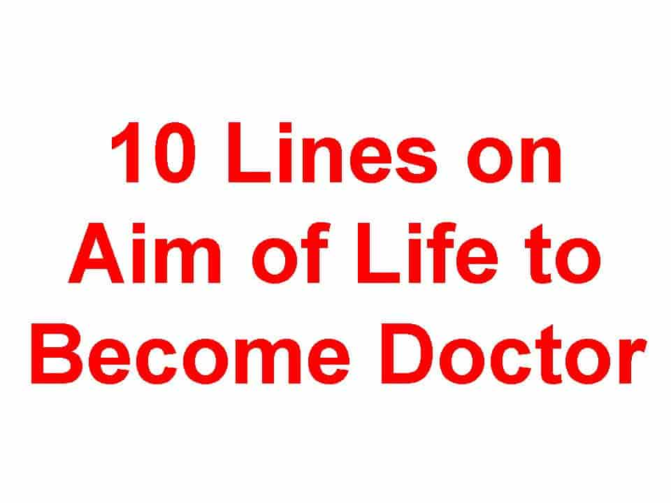 10 Lines on Aim of Life to Become a Doctor