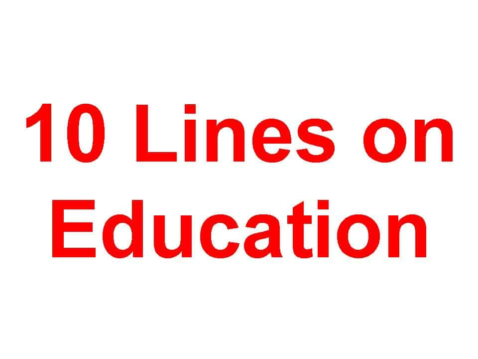 10 Lines on Education or The Importance of Education