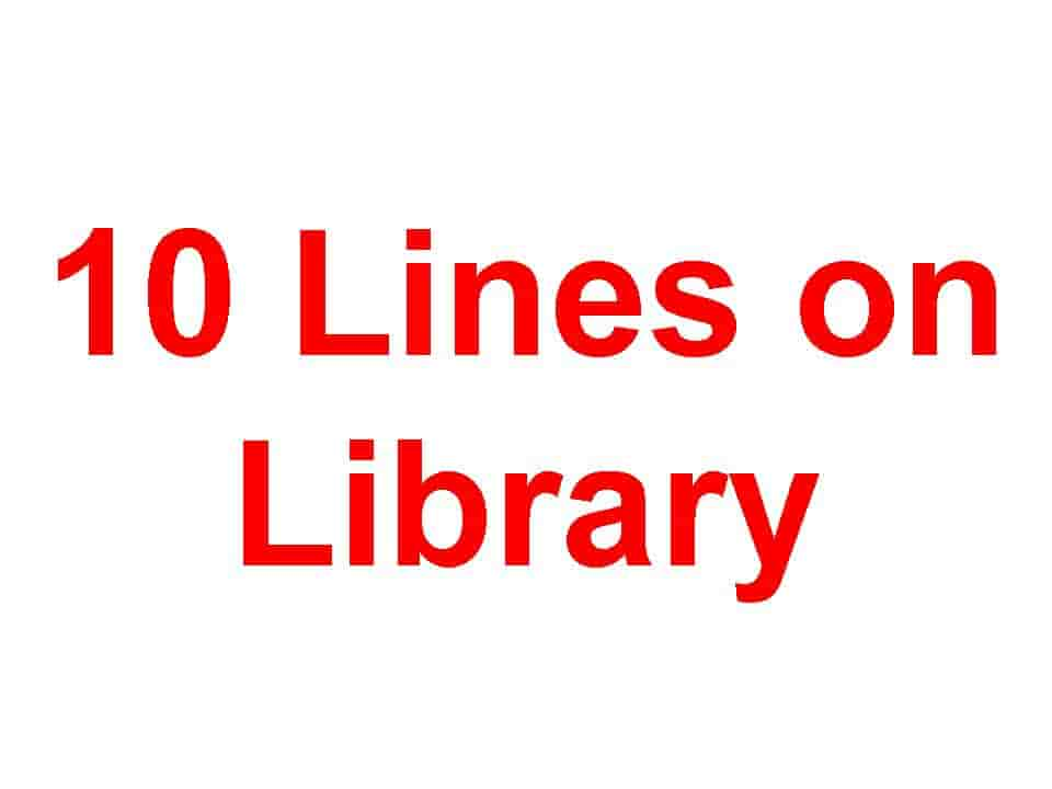 10 Lines on Library or My School Library