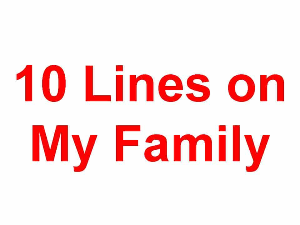 10 Lines on My Family or My Home