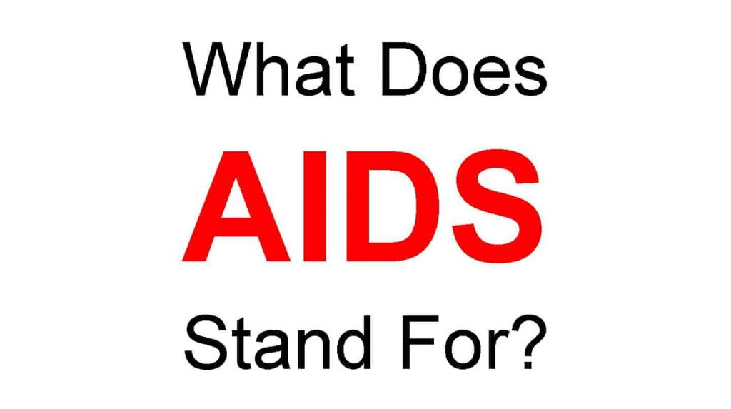 What Does AIDS Stand For Full Form of AIDS