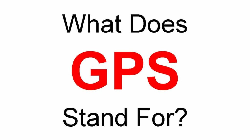 What Does GPS Stand For Full Form of GPS