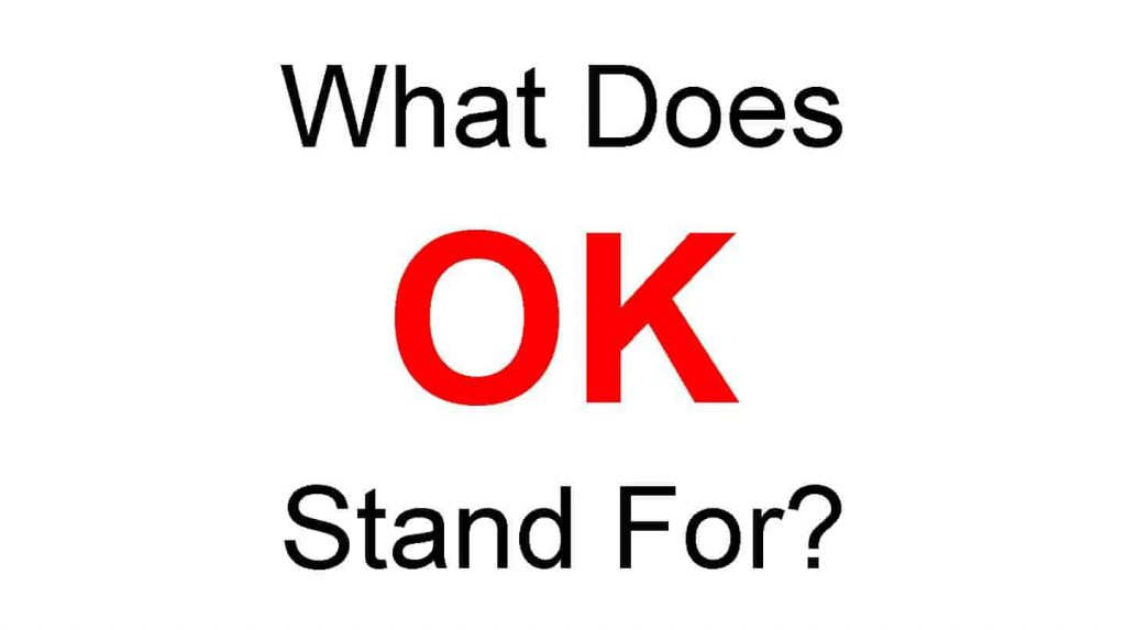 What Does OK Stand for Full Form of OK