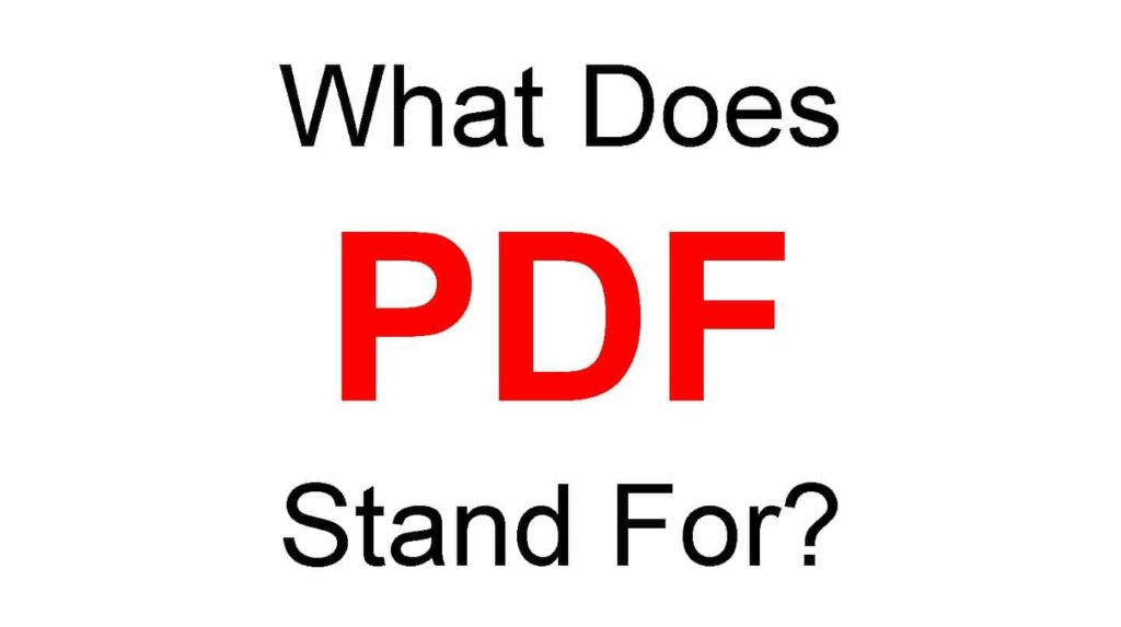 What Does PDF Stand For? Full-Form of PDF?