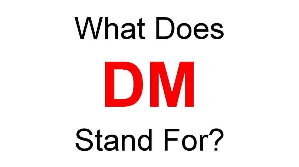 DM Full form - What Does DM Stands For