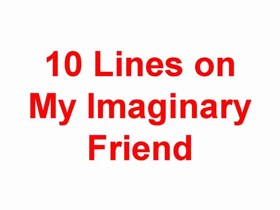 10 Lines on My Imaginary Friend