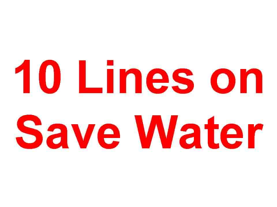 10 Lines on Save Water