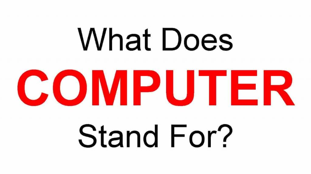 COMPUTER Full Form – What Does COMPUTER Stand For