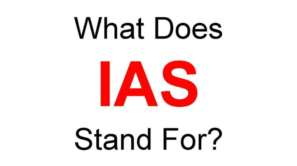 IAS Full Form – What Does IAS stand For