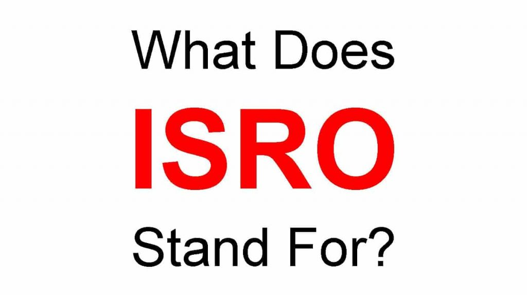 ISRO Full Form – What Does ISRO Stand For