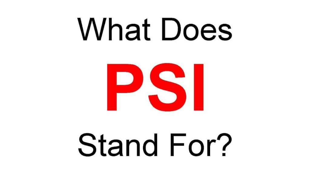 PSI Full Form – What Does PSI Stand For