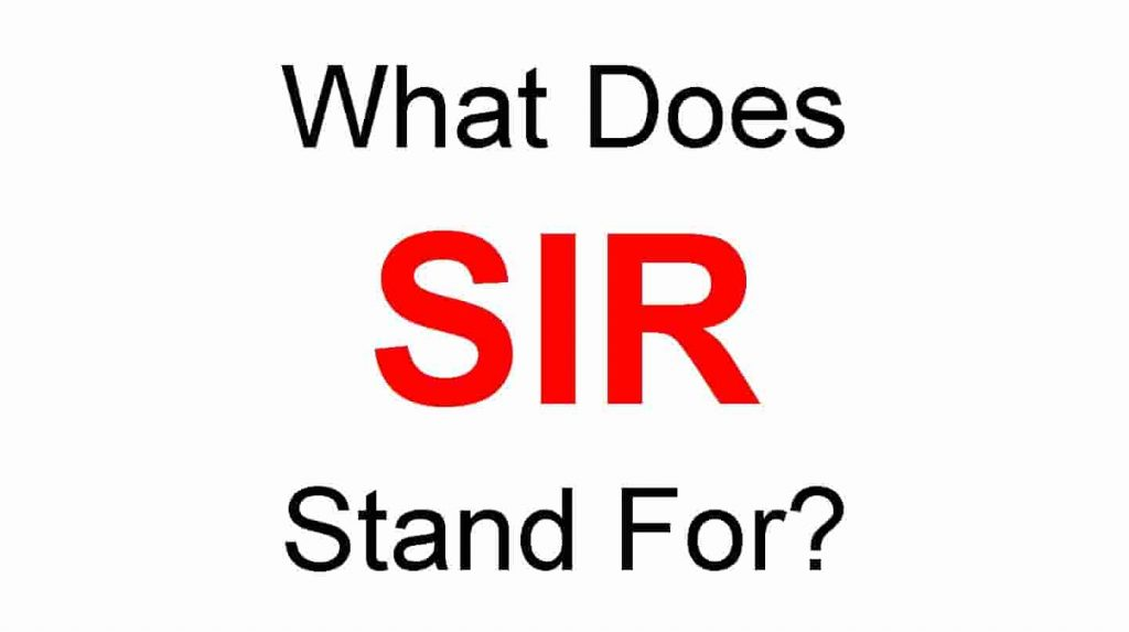 SIR Full Form – What Does SIR Stand For