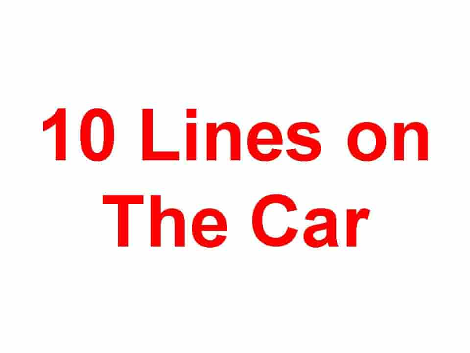 10 Lines on Car