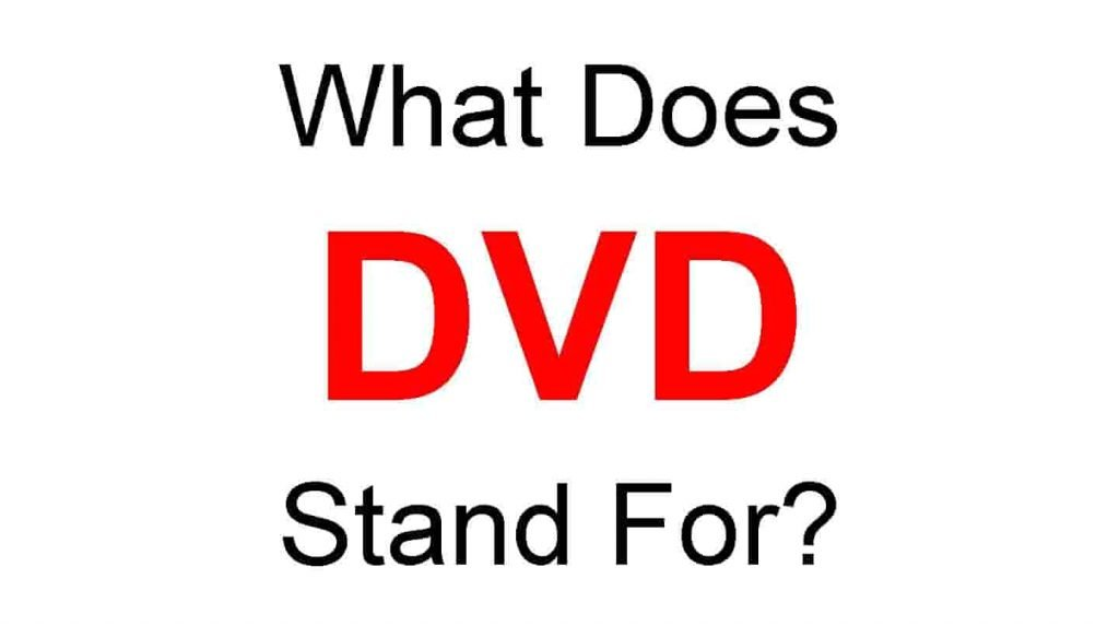 DVD Full Form – What Does DVD Stand For