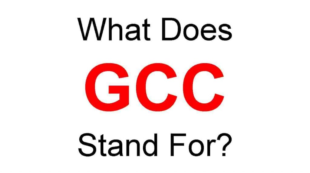 GCC Full Form – What Does GCC Stand For