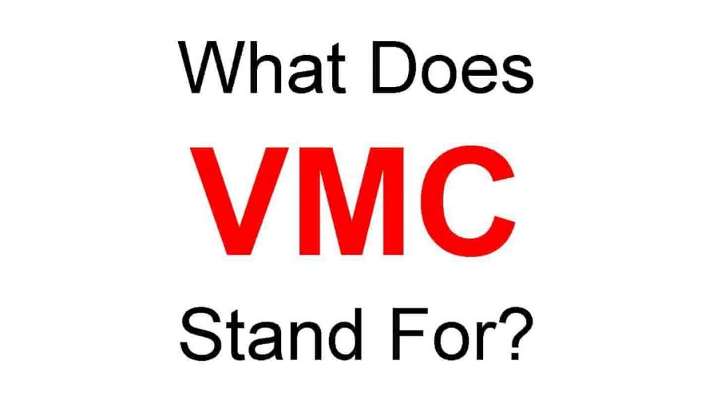 VMC Full Form – What Does VMC Stand For