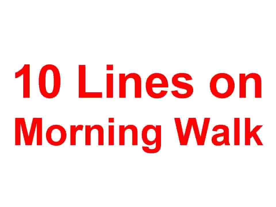 10 Lines on Morning Walk