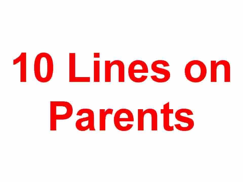 10 Lines on Parents