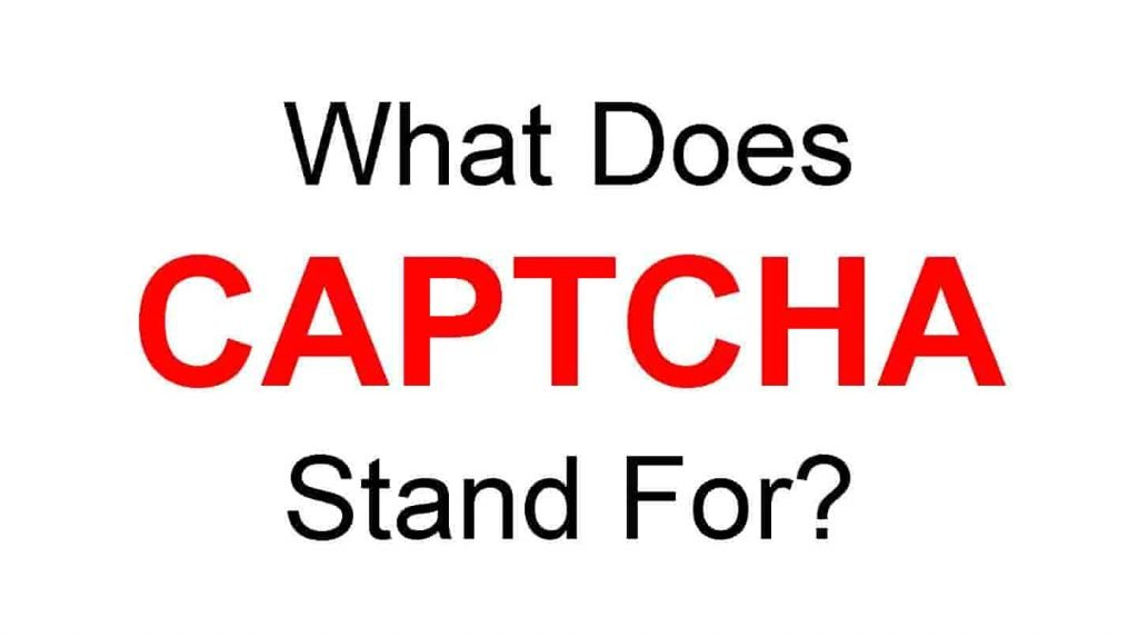 CAPTCHA Full Form – What Does CAPTCHA Stand For