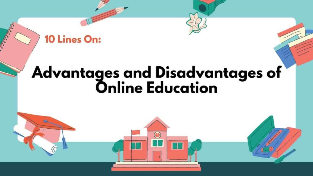 10 Lines of Advantages and Disadvantages of Online Education