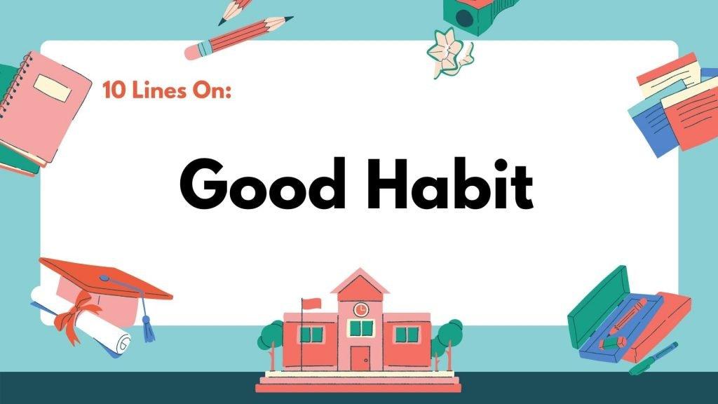 10 Lines on Good Habit