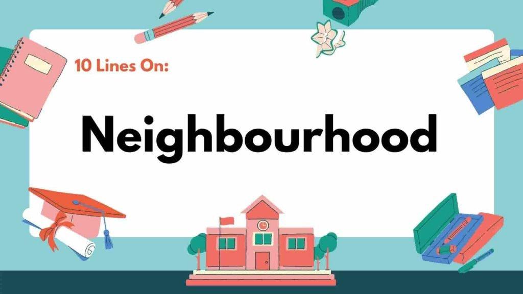 10 Lines on Neighborhood