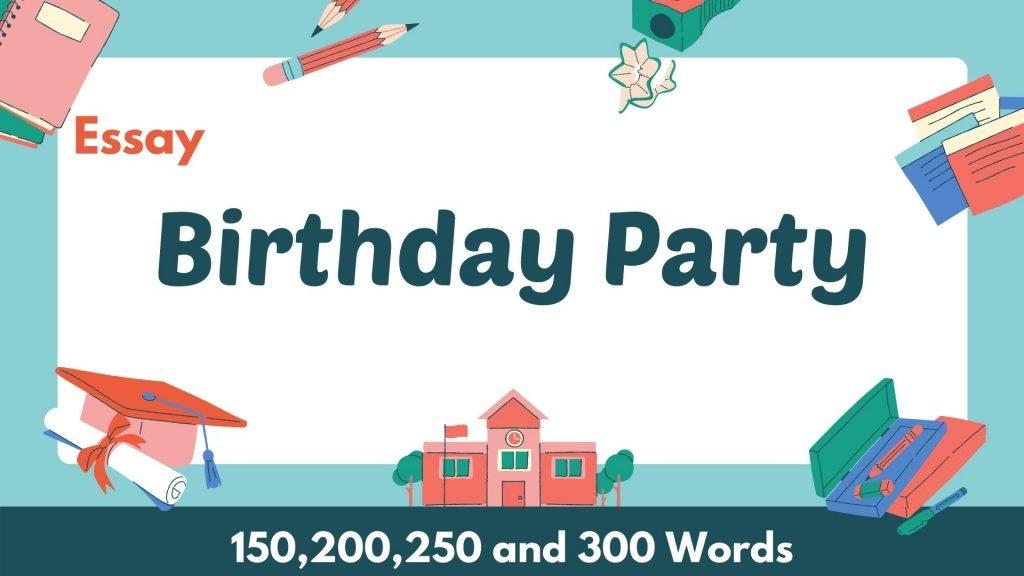 Essay on Birthday Party