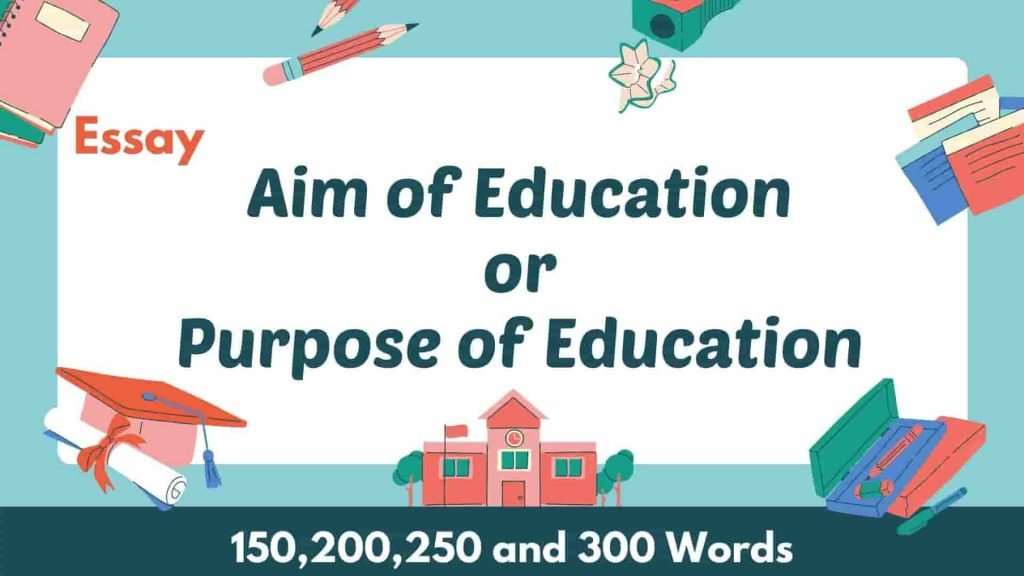 Essay on The Purpose of Education or The Aim of Education