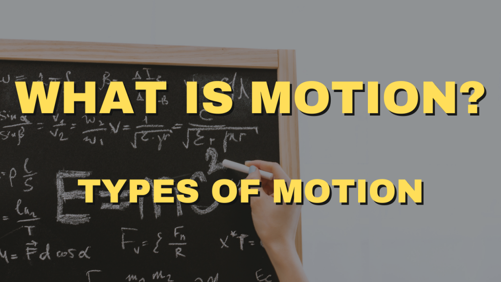 What is Motion and Types of Motion