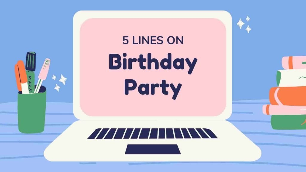 5 Lines on Birthday Party