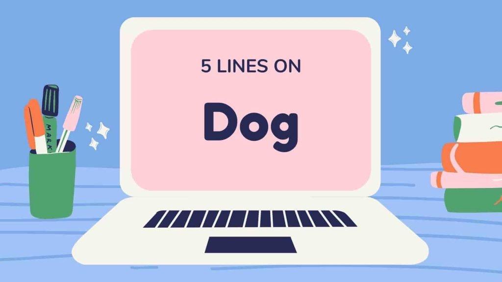 5 Lines on Dog
