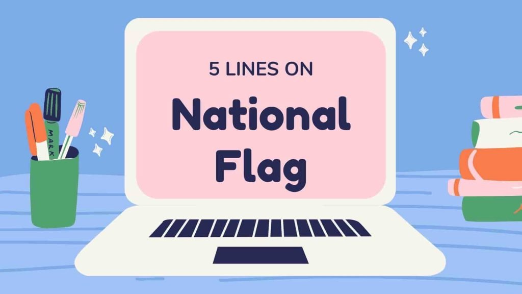 5 Lines on National Flag