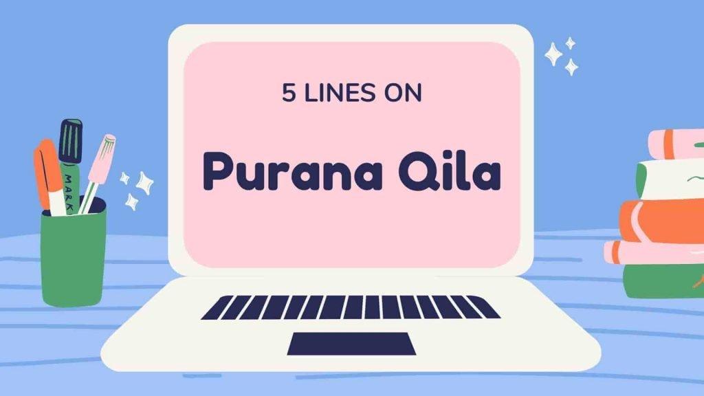 5 Lines on Purana Qila